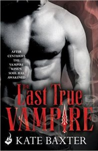 book cover for Last True Vampire 1 -The Last True Vampire by Kate Baxter