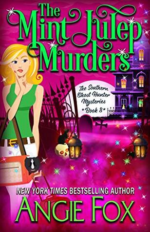 book cover for Southern Ghost Hunter Mysteries 8 - The Mint Julep Murders by Angie Fox