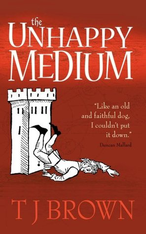 book cover for The Unhappy Medium a paranormal comedy by T. J. Brown