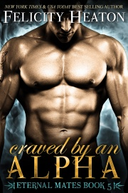 book cover for Eternal Mates 5 - Craved by an Alpha - Felicity Heaton