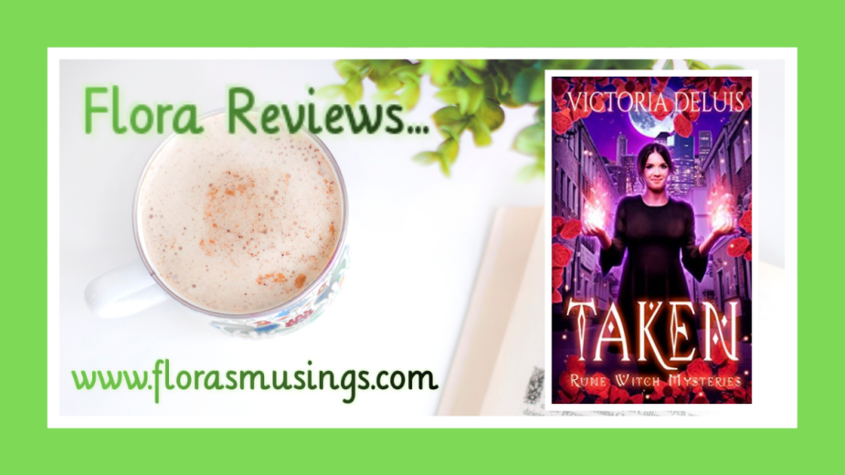 Featured ARC review for Rune Witch Mysteries book 1 - Taken by Victoria DeLuis