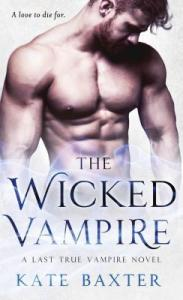 ARC Review: The Wicked Vampire (Last True Vampire #6) by Kate Baxter