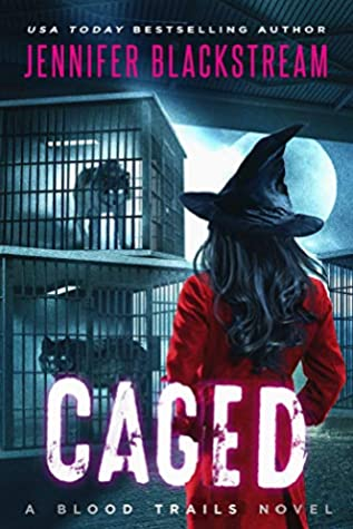 book cover for Blood Trails 6 - Caged - Jennifer Blackstream