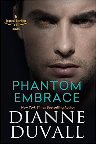 book cover for Immortal Guardians 5.5 - Phantom Embrace by Dianne Duvall