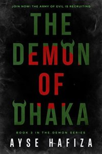 book cover for The Demon Series 3 - Demon of Dhaka by Ayse Hafiza