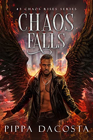 book cover for Chaos Rises 3 - Chaos Falls by Pippa DaCosta - new cover