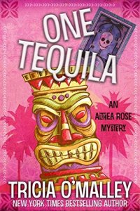 Flora Reviews: One Tequila (Althea Rose Mystery #1) by Tricia O'Malley