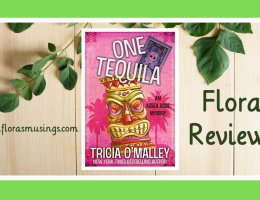 Featured Image - Althea Rose Mysteries 1 - One Tequila by Tricia O'Malley