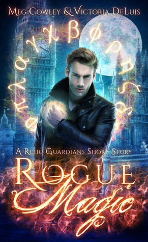 book cover for Relic Guardians 2.5 - Rogue Magic - Meg Cowley and Victoria DeLuis