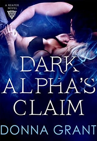 book cover for Reapers 1 - Dark Alphas Claim - Donna Grant