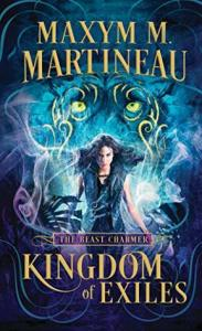 book cover for Kingdom of Exiles (The Beast Charmer #1) by Maxym M Martineau