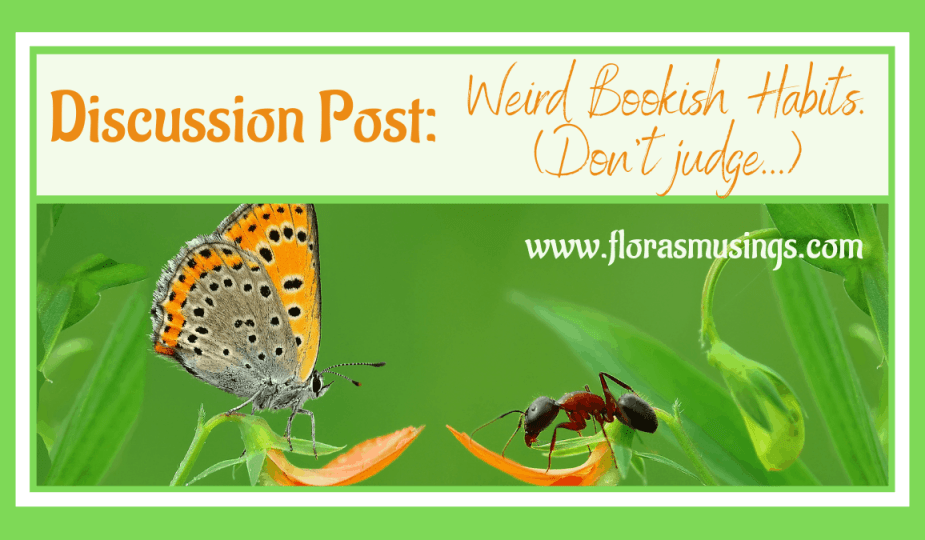 Featured Image - Discussion Post: Weird Bookish Habits (don't judge)