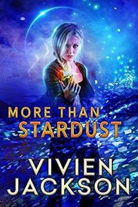 ARC Review: More Than Stardust (Wanted and Wired #3) by Vivien Jackson @Vivien_Jackson