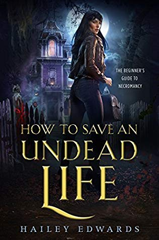 book cover for The Beginners Guide To Necromancy 1 - How To Save An Undead Life by Hailey Edwards