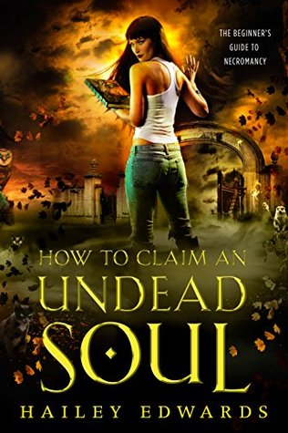 book cover for The Beginners Guide To Necromancy 2 - How To Claim An Undead Soul by Hailey Edwards