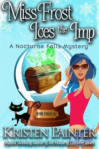 book cover for Jayne Frost 2 - Miss Frost Ices The Imp by Kristen Painter