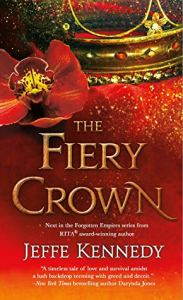 ARC Review: The Fiery Crown (Forgotten Empires #2) by Jeffe Kennedy