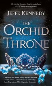 ARC Review: The Orchid Throne (Forgotten Empires #1) by Jeffe Kennedy