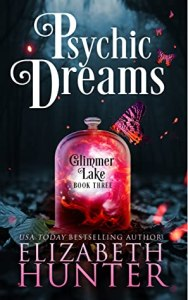 Psychic Dreams (Glimmer Lake #3) by Elizabeth Hunter – AudioBook Review #PWF