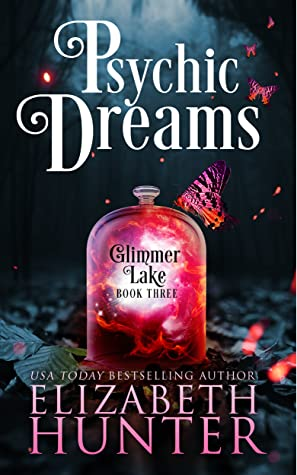 book cover for Glimmer Lake 3 - Psychic Dreams by Elizabeth Hunter