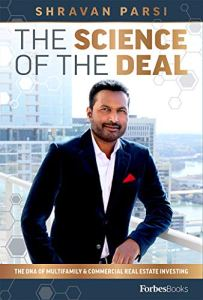 book cover for The Science Of The Deal: The DNA Of Multifamily & Commercial Real Estate Investing by Shravan Parsi