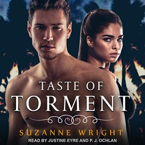 audiobook Taste of Torment by Suzanne Wright narrators Justine Eyre and PJ Ochlan