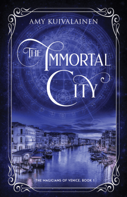 book cover for The Magicians of Venice 1 - The Immortal City by Amy Kuivalainen