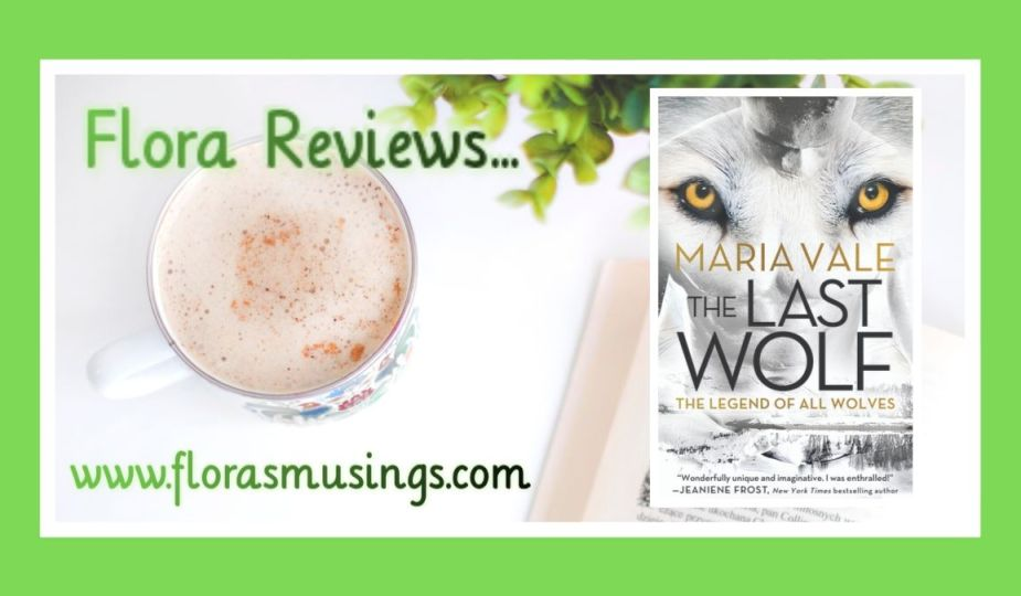Featured image for ARC review about The Legend of All Wolves book 1 - The Last Wolf by Maria Vale