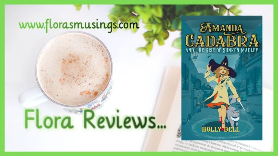 Featured Image of ARC review for Amanda Cadabra 4 - The Rise of Sunken Madley by Holly Bell