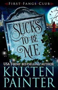 Review: Sucks To Be Me (First Fangs Club #1) by Kristen Painter #PWF #2020AudiobookChallenge