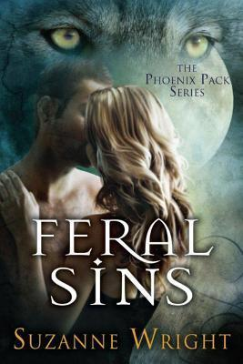 book cover for The Phoenix Pack book 1 - Feral Sins by Suzanne Wright