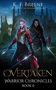 Review: Overtaken (The Warrior Chronicles #6) by K.F. Breene