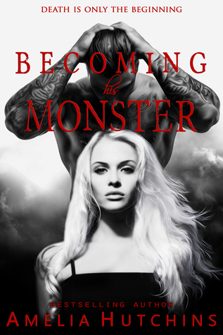 book cover for Playing With Monsters book 3 - Becoming His Monster by Amelia Hutchins
