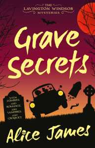 ARC Review: Grave Secrets (The Lavington Windsor Mysteries #1) by Alice James #BlogTour @RebellionPub