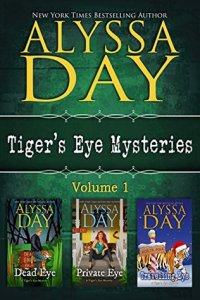 Tiger's Eye Mysteries - Volume 1 by Alyssa Day - Kindle