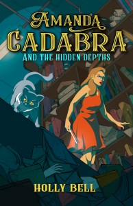 Book Birthday: Amanda Cadabra and The Hidden Depths (Amanda Cadabra #5) by Holly Bell