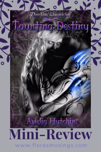 Pinterest Pin - Mini-Review - The Fae Chronicles 2 - Taunting Destiny by Amelia Hutchins (1)