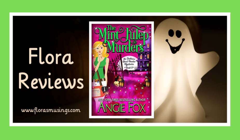Featured Image - Southern Ghost Hunter Mysteries 8 - The Mint Julep Murders by Angie Fox