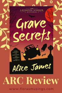 Pinterest Pin - ARC Review - The Lavington Windsor Mysteries 1 - Grave Secrets by Alice James (2)