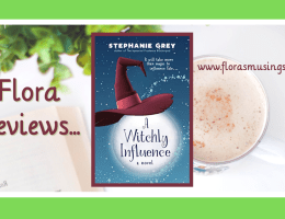 ARC Featured Image - A Witchly Influence by Stephanie Grey