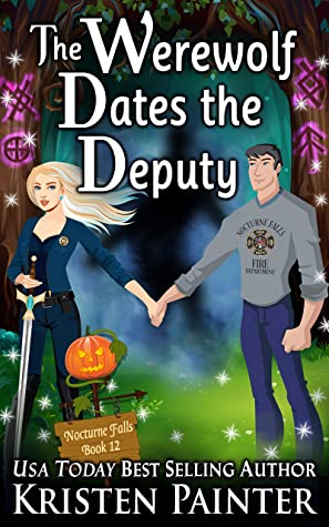 book cover for Nocturne Falls 12 - The Werewolf Dates The Deputy by Kristen Painter