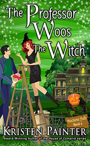 book cover for Nocturne Falls 4 - The Professor Woos The Witch by Kristen Painter