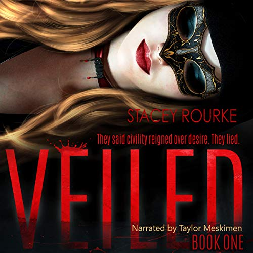 audiobook cover for Veiled 1 - Veiled by Stacey Rourke - Narrated by Taylor Meskimen