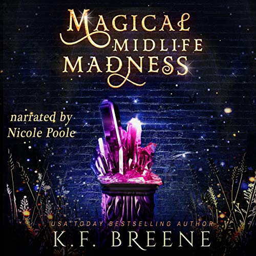 audiobook cover for Leveling Up 1 - Magical Midlife Madness by K.F. Breene - Narrated by Nicole Poole