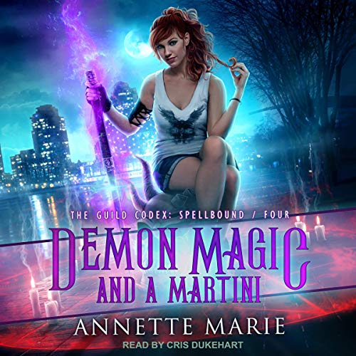 audiobook for The Guild Codex: Spellbound 4 - Demon Magic and a Martini by Annette Marie - Narrated by Cris Dukehart