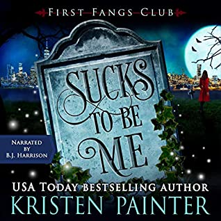 audiobook of First Fangs Club 1 - Sucks To Be Me by Kristen Painter - Narrated by B. J. Harrison