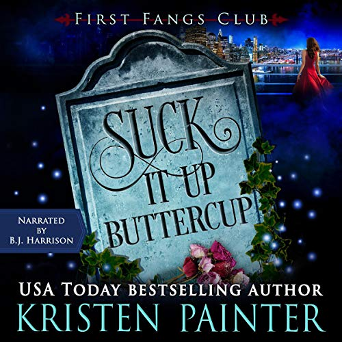audiobook for First Fangs Club 2 - Suck It Up Buttercup by Kristen Painter - Narrated by B. J. Harrison