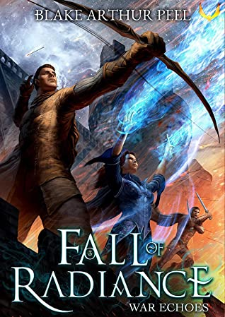 book cover for Fall of Radiance 3 - War Echoes by Blake Arthur Peel