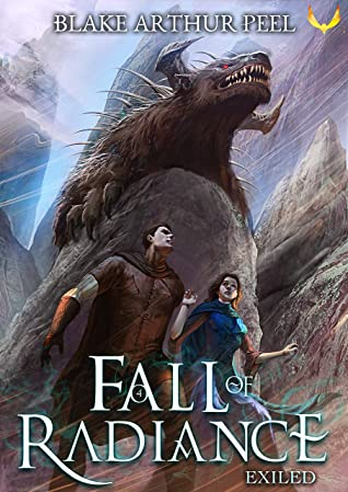 book cover for Fall of Radiance 4 - Exiled by Blake Arthur Peel