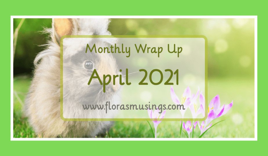 1200x675 Featured Image - Monthly Wrap Up - April 2021